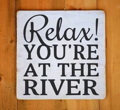 River House Sign Custom River Decor Relax You're At The River Life Living Quote Gift Rustic Wood Cabin Cottage Signs River Time Wall Art
