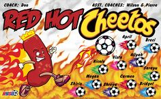 Red Hot Cheetos digitally printed vinyl Soccer sports team banner. Made in the USA and shipped fast by Banners USA. http://www.bannersusa.com/art/templates_2/digital/banners/VBS_BB_banners.php