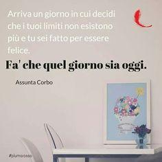 Ogni giorno è il momento giusto per cominciare...  #citazioni #piumarossa