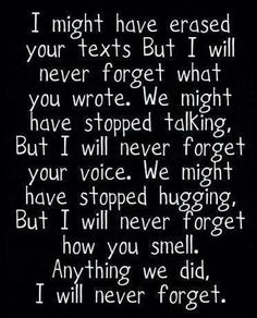 I couldn't erase your texts. I still have a lot of them. I might try to not think about you a lot, but I love you and I'll never forget you my friend. Until we meet again jake. Cute Quotes, Sad Quotes, Great Quotes, Quotes To Live By, Qoutes, Inspirational Quotes, Famous Quotes, Best Friend Breakup Quotes, Bad Girl Quotes