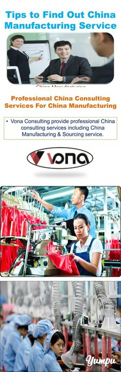 Tips to Find Out China Manufacturing Service - Magazine with 11 pages: Vona Consulting provides professional China consulting services including China Manufacturing & Sourcing service. So, enjoy your hassle free business.