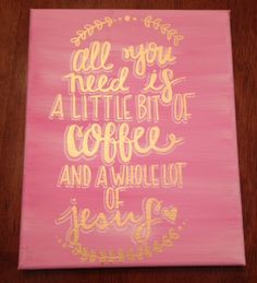 Canvas Quote Coffee and Jesus  All You Need is by kalligraphy, $25.00