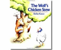 The Wolfs Chicken Stew by Keiko Kasza. One Hundredth Day of School books for kids.  www.apples4thetea...