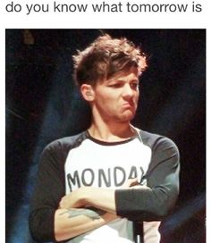 I wouldn't be looking like that if that's what Monday looked like. Just saying. I would so be happy to see Monday.