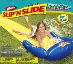 "Slip 'n Slide.  We had the ""car wash"" one with the hanging flaps?  This thing was always a hospital visit just waiting to happen."