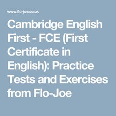 Cambridge English First - FCE (First Certificate in English): Practice Tests and Exercises from Flo-Joe