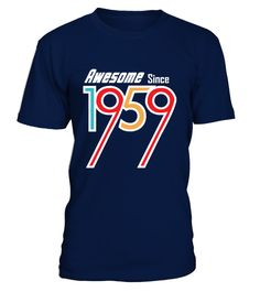 # 1959 - Awesome shirt .  ***Limited Edition. Not available in stores***    More years click here:https://www.teezily.com/stores/awesome-shirtClick the GREEN BUTTON, select your style, color and order.***T-shirt, Long Sleeve and Hoodie available in multiple colors***Only available for a Limited Time. Get yours ASAP.