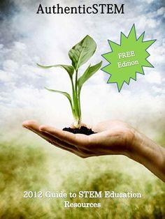 2012 AuthenticSTEM Guide to STEM Education Resources