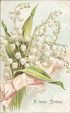 ♔ Lily of The Valley Vintage Birthday Postcard Birthday Postcards, Vintage Birthday Cards, Vintage Greeting Cards, Vintage Ephemera, Happy Birthday Cards, Vintage Paper, Birthday Greetings, Christmas Greetings, Images Vintage