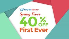 I am happy to inform you about the  greatest sale in TemplateMonster's history Spring Fever - 40% discount on all kinds of products.  It starts on the 14th of April and ends on the 21st.