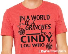 In A World of Grinches, short sleeve tee shirt, Cindy Lou Who graphic t-shirt by RiverImprints on Etsy https://www.etsy.com/listing/264586637/in-a-world-of-grinches-short-sleeve-tee