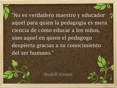 Frase Rudolf Steiner Rudolf Steiner, Free Education, Education Quotes, Schools Around The World, Waldorf Education, Spirituality, Spiritual Messages, Inspiration, Google