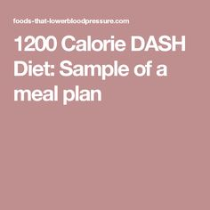 1200 Calorie DASH Diet: Sample of a meal plan
