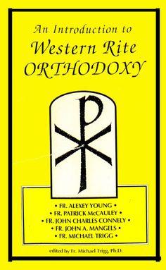 WBIntro - Antiochian Orthodox Christian: An Introduction to Western Rite Orthodoxy