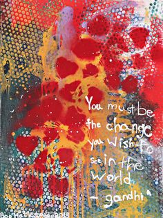 """Be The Change Original Painting by Old """"Boo"""" Hackshaw Proceeds to Fund Financial Aid Bubble Wrap Art, Rainbow Connection, Special Words, Teaching Art, How To Raise Money, Textures Patterns, Artsy Fartsy, Home Art, Cool Words"""