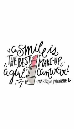 A Smile is the best make-up a girl can wear.