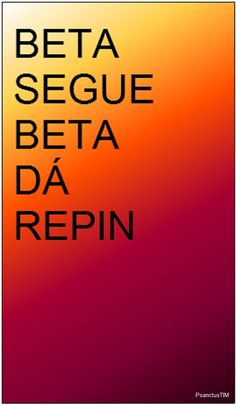 Beta segue Beta Beta Beta, Tim Beta, Humor, Quotes, Labs, Jokers, Facebook, Twitter, Followers
