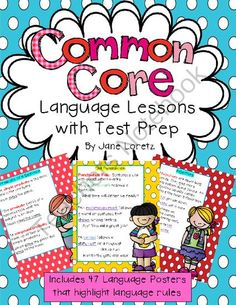 Common Core Language Lessons with Test Prep from Seejaneteachmultiage on TeachersNotebook.com (167 pages)  - This massive packet contains the language lessons that your students need for success in language skills.  In a simple and fun format.  Your students will be excited about learning language skills.