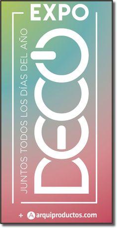 El Salón Internacional del Diseño y Arquitectura la feria más grande e importante del sector a nivel nacional   EXPODECO Grande, Symbols, Letters, Design Conference, Design Projects, Architecture, Letter, Lettering, Glyphs
