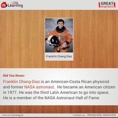 Franklin Chang Díaz (born April 5, 1950) is a CostaRi can-American #mechanicalengineer, physicist and former NASA astronaut. Dr.Chang Díaz became an American citizen in 1977. He is of Chinese (paternal grandfather) and Costa Rican Spanish (maternal side) descent.Chang Díaz is a member of the NASA Astronaut Hall of Fame