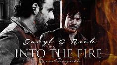 Daryl & Rick ● Into the Fire [The Walking Dead]