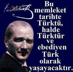 ✿ ❤ Türkiye Türktür. Atatürk'ün güzel sözlerinden.