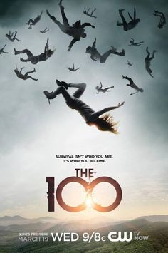 The 100 - Mankind attempts to return to earth after a deadly nuclear war--and those chosen to touch down first are all teenage delinquents