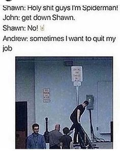 I would never quit my job if my job was that one