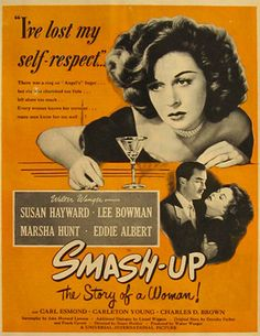 """Susan Hayward  """"Smash-Up"""" 1947. This was Haywards break through role. The film is loosely based on Bing Crosby's first wife Dixie."""