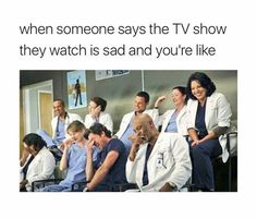When someone says the TV show they watch is sad. When someone says the TV show they watch is sad. When someone says the TV show they watch is sad. When someone says the TV show they watch is sad. Greys Anatomy Costumes, Greys Anatomy Episodes, Greys Anatomy Funny, Greys Anatomy Characters, Greys Anatomy Facts, Grey Anatomy Quotes, Grays Anatomy, Meredith Grey's Anatomy, Tv Show Couples