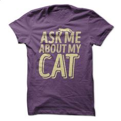 Ask Me About My Cat - shirt outfit #teeshirt #clothing