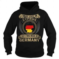 Live in Cyprus - Made in Germany - Special - #long #mens dress shirt. PURCHASE NOW => https://www.sunfrog.com/States/Live-in-Cyprus--Made-in-Germany--Special-Black-Hoodie.html?id=60505