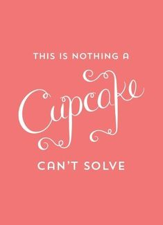 Cupcakes make the world a better place Dessert Quotes, Cupcake Quotes, Cookie Quotes, Food Quotes, Me Quotes, Funny Quotes, Macaron Quotes, Cupcake Ideas, Sweets