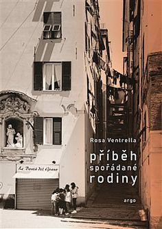 Příběh spořádané rodiny - Rosa Ventrella | Databáze knih Groucho Marx, Izu, Rodin, Bratislava, Mans Best Friend, Malta, Dublin, Affiliate Marketing, Books To Read