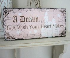 A Dream Is A Wish Your Heart Makes 11 X 5 Shabby Cottage Cinderella Princess…