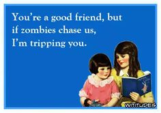 good-friend-but-zombies-chase-us-tipping-you-ecard
