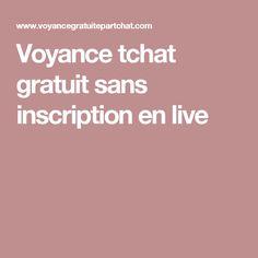 Voyance tchat gratuit sans inscription en live