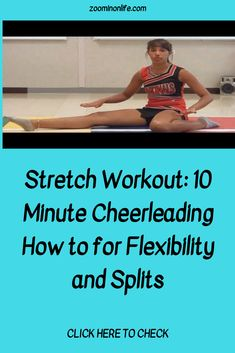 Stretch Workout: 10 Minute Cheerleading How to for Flexibility and Splits - Zoom in on Life Cheer Tryouts, Cheerleading, Splits Stretches, Girls Stretching, Healthy Weight Loss, Workout Videos, Flexibility, High School, Fitness