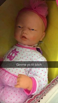 And this Snapchat of the rudest, thirstiest baby you will ever meet. | 29 Snapchats That Are Too Clever For Their Own Good