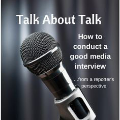 What makes a good media interview...from a reporter's perspective