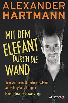 Mit dem Elefant durch die Wand: Wie wir unser Unterbewuss... https://www.amazon.de/dp/342420112X/ref=cm_sw_r_pi_dp_x_RU-Xzb8ZSSFRZ