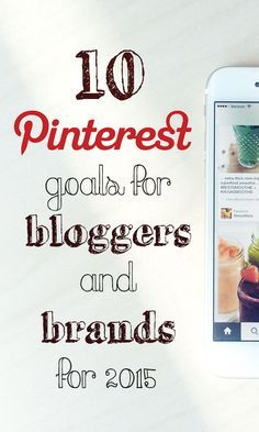 10 Pinterest Goals For Bloggers and Brands for 2015 - HelloSociety Blog | via #BornToBeSocial Pinterest Marketing | borntobesocial.com