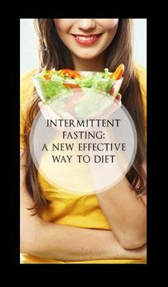 Intermittent Fasting: A New Effective Way to Diet.