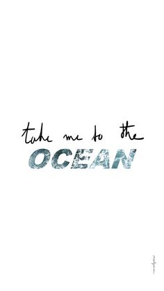 """take me to the ocean"" Quote wallpaper // #mailyseven #quote #quotation #wallpaper #backgroung #iphone #iphonewallpaper #iphonebackground #wideawake #citation #inspiration #fonddecran #spring #colorful #springwallpaper #springbackground #printemps #ocean"
