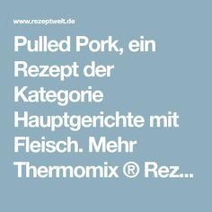 Pulled Pork, ein Rezept der Kategorie Hauptgerichte mit Fleisch. Mehr Thermomix ® Rezepte auf www.rezeptwelt.de