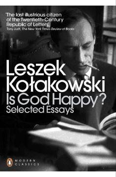 Is God Happy?: Selected Essays by Leszek Kolakowski, http://www.amazon.com.au/dp/B0098P1KAM/ref=cm_sw_r_pi_dp_yJ11vb19B0QZA