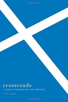 Crossroads (Study Guide): A Step-by-Step Guide Away from ...