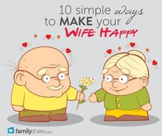 10 simple ways to make your wife happy - show love and respect to your bride every day, and remind her why you were the best choice she's ever made.  Remember: Happy wife, happy life! #marriage