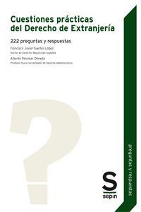 Cuestiones prácticas del Derecho de Extranjería : 222 preguntas y respuestas / Francisco Javier Fuertes López, Alberto Palomar Olmeda.. -- Madrid : Sepín, 2015.