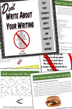 """Do your students fill their paragraphs with """"fluff"""" phrases such as, """"In my opinion, I believe . . ."""" or, """"This is why I wrote about . . . """" Helping them drop these empty phrases will improve their writing by leaps and bounds! Here's a mini-lesson developed to teach students to write about their topic, not about their writing! Classroom posters, worksheets, writing assignment, Learning Objectives, Teaching Tips, and Common Core Objectives all included."""